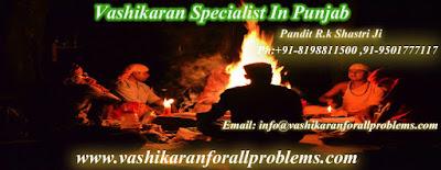 http://www.vashikaranforallproblems.com/vashikaran-specialist-in-punjab-patiala-mohali.html