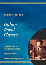 Sambhu Prasad's Online Vocal Classes qualified musician worked with legends +91 9849274970 sambhumu