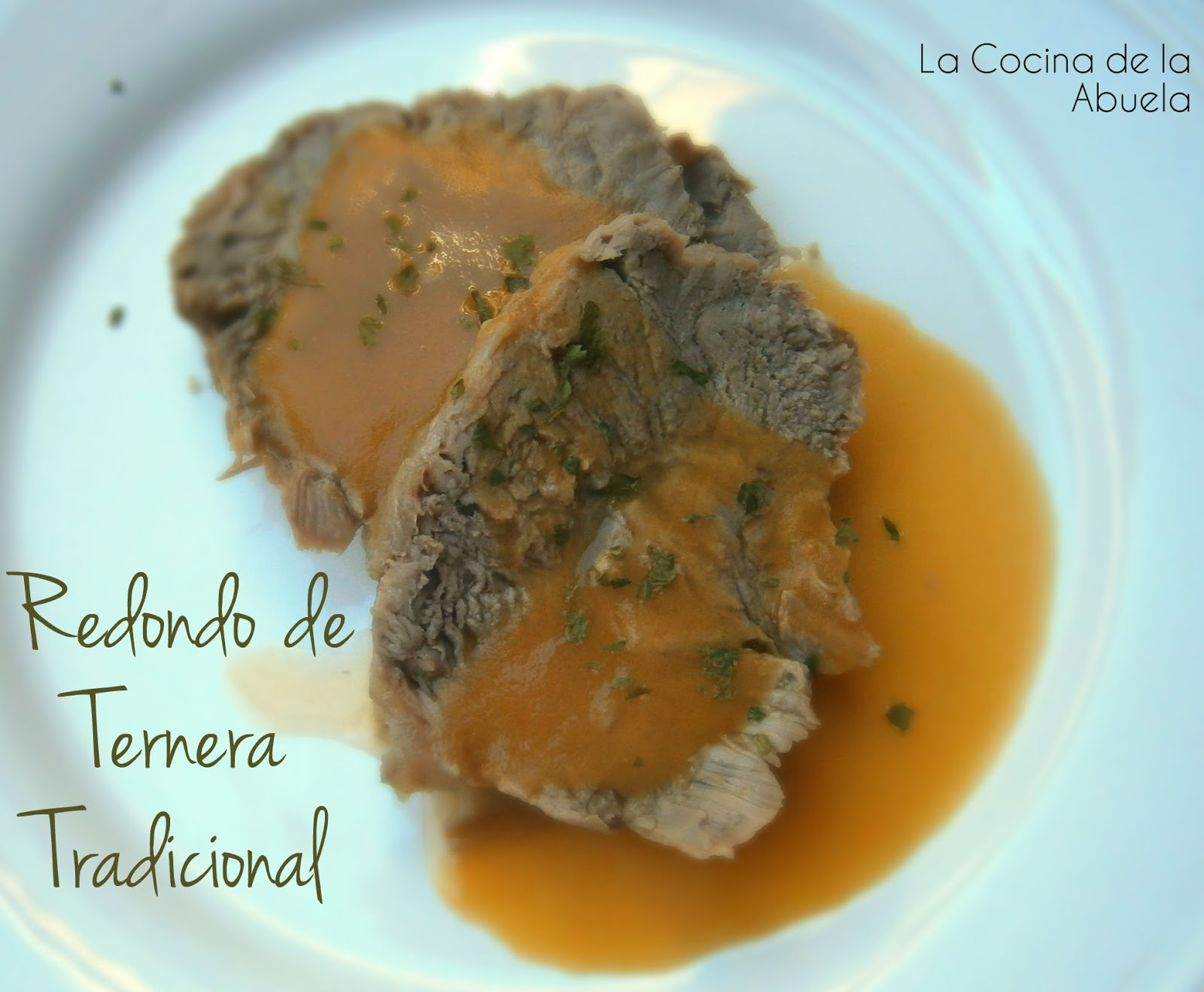 Redondo de ternera tradicional la cocina de la abuela - Como rellenar un redondo de ternera ...