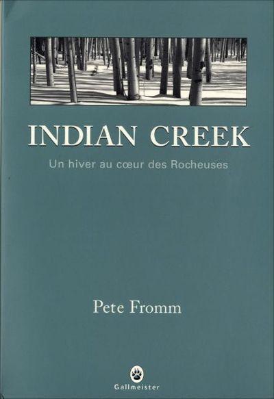 """Résultat de recherche d'images pour """"Indian Creek de Pete Fromm"""""""
