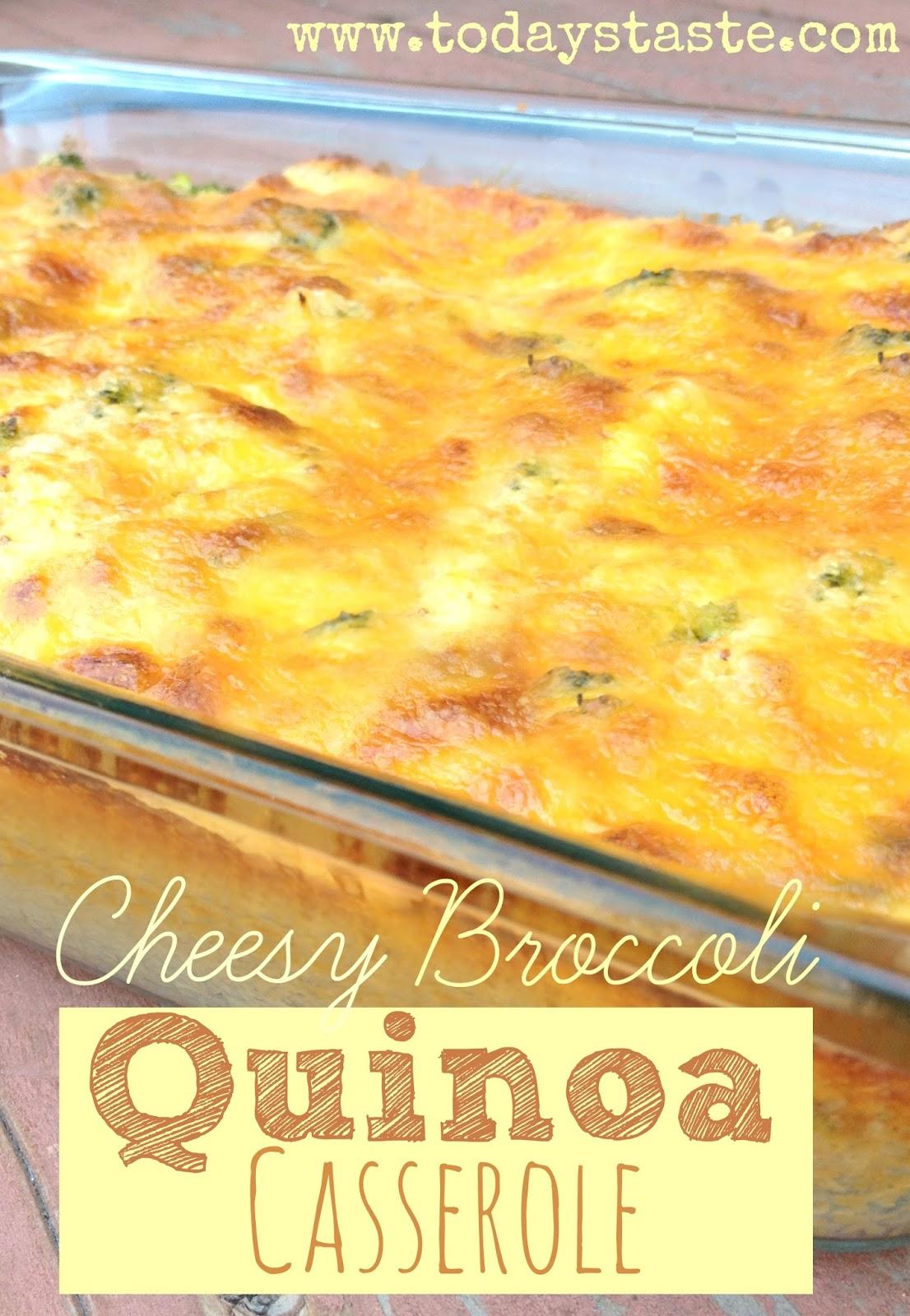 Today's Taste: Cheesy Broccoli Quinoa Casserole