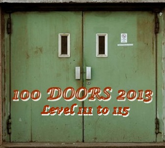 Game 100 Doors 2013 Level 111 112 113 114 115 Answers