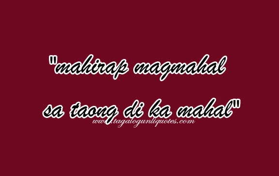 Sad Quotes About Love Tagalog Version : Looking For Love Quotes Tagalog Love Quotes