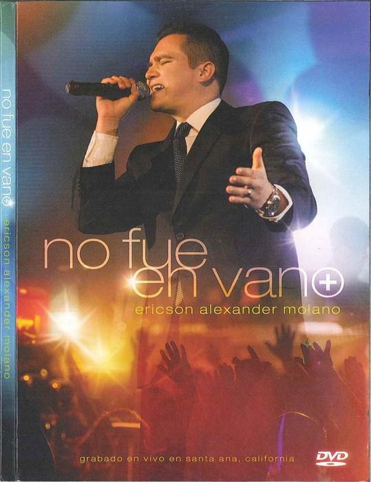 Ericson Alexander Molano No Fue En Vano DVD