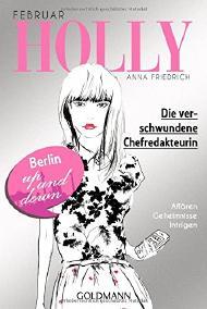 http://www.lovelybooks.de/autor/Anna-Friedrich/Holly-Die-verschwundene-Chefredakteurin-1131130211-w/rezension/1135283883/