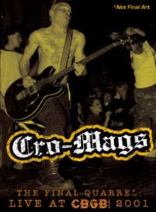 Cro-Mags - 'The Final Quarrel: Live at CBGB 2001' DVD Review (MVD Visual)