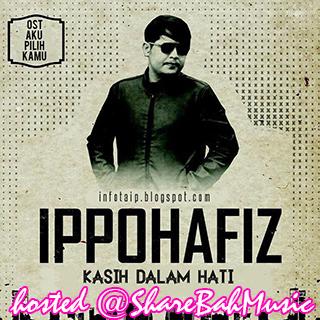 Ippo Hafiz - Kasih Dalam Hati MP3