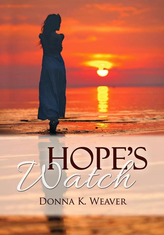 Hope's Watch by Donna K. Weaver