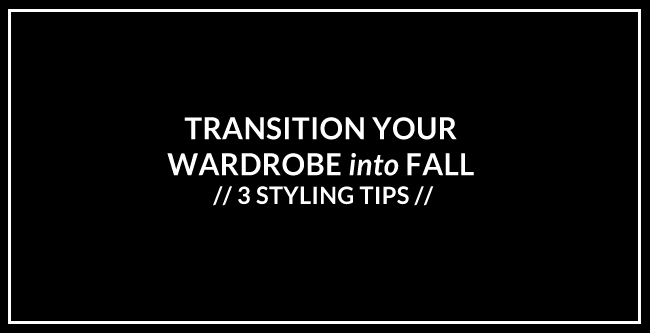 transition wardrobe into fall