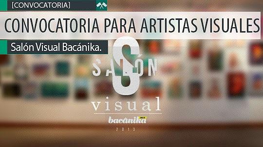 Convocatoria para artistas visuales. Salón Visual Bacánika.