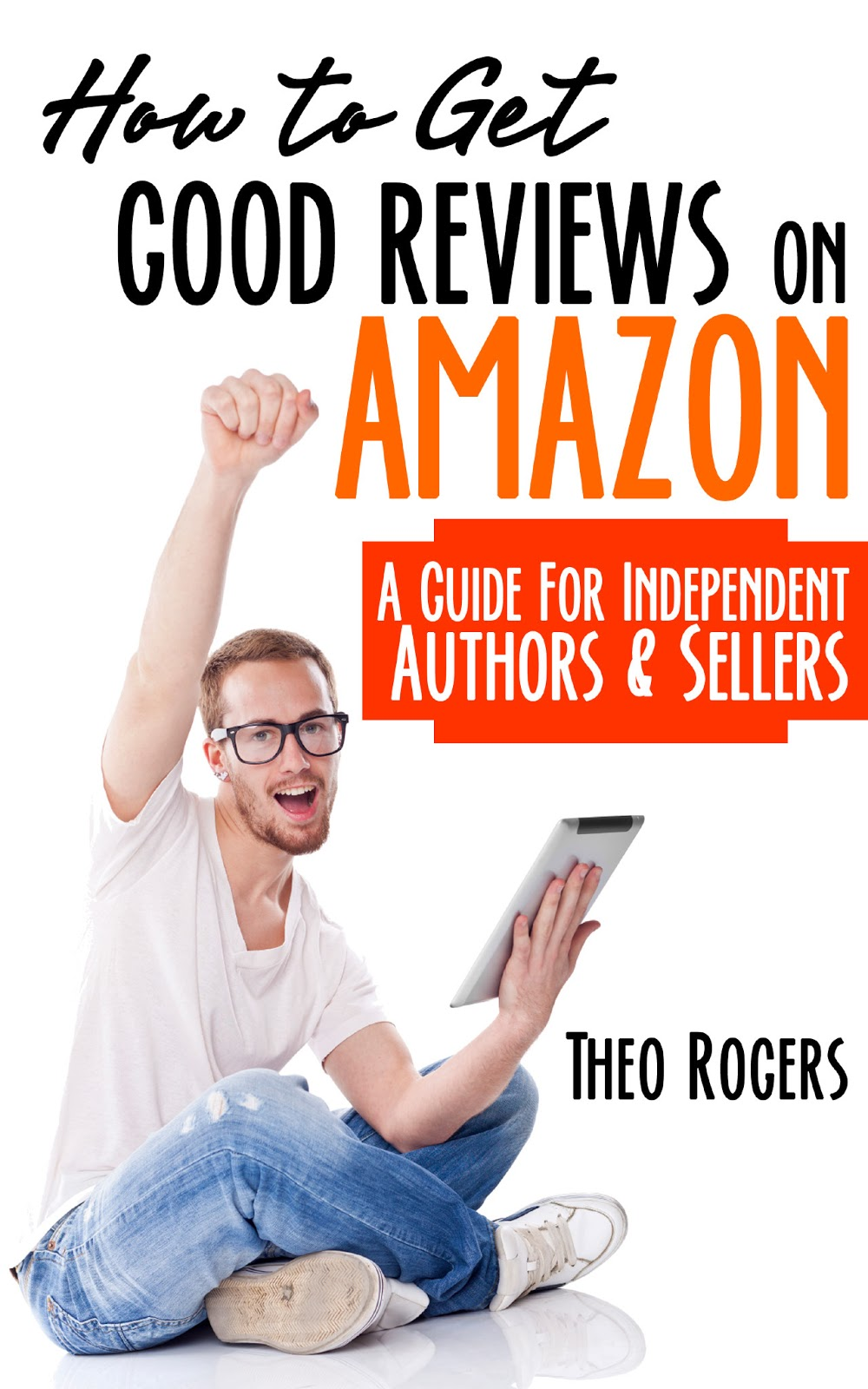 travel the ages how to get good reviews on amazon by theo rogers how to get good reviews on amazon by theo rogers