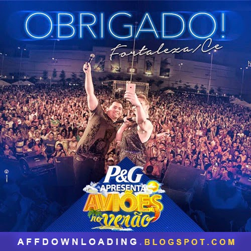 Aviões do Forró – Verão P&G – Fortaleza – CE – 08.03.2015