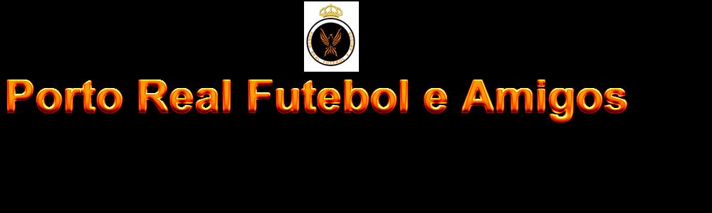 Porto Real Futebol e Amigos