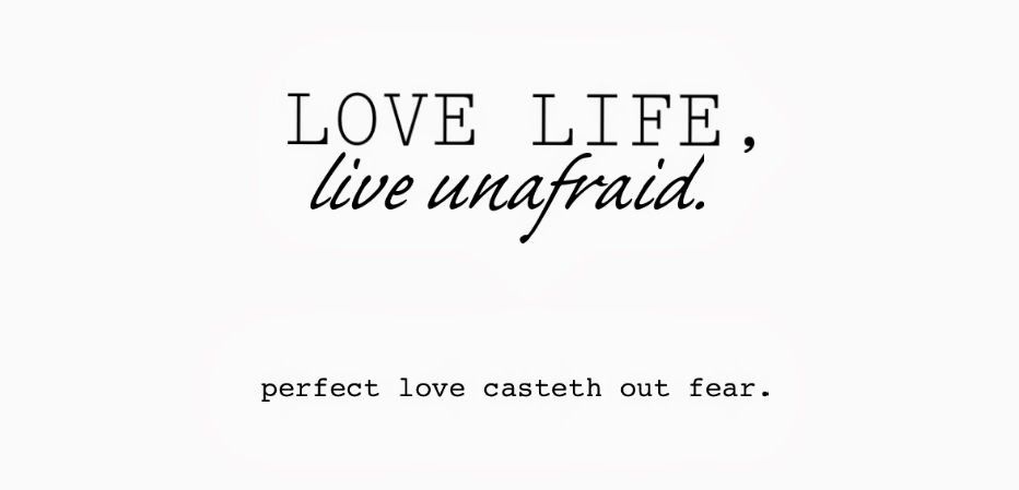 Love Life. Live Unafraid.