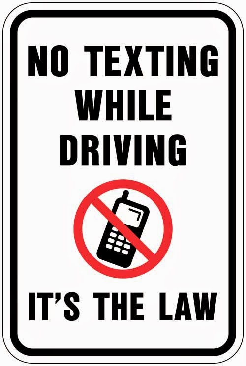 No texting and driving when you have your health you have everything