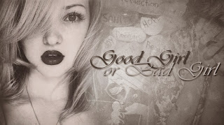 Good Girl or Bad Girl