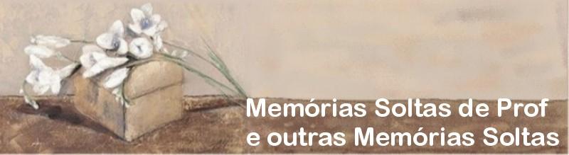 Memórias Soltas de Prof