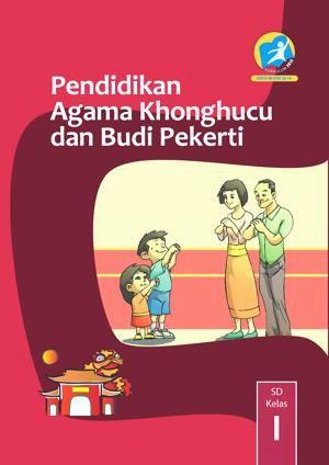 http://bse.mahoni.com/data/2013/kelas_1sd/siswa/Kelas_01_SD_Pendidikan_Agama_Konghuchu_dan_Budi_Pekerti_Siswa.pdf