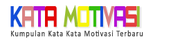 Kumpulan Kata Motivasi