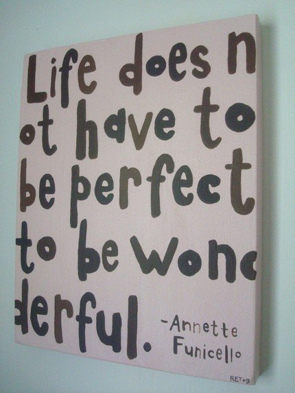 Life Does Not Have To Be Perfect To Be Wonderful - Annette Funicello