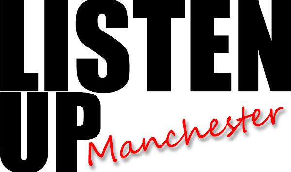 Listen Up Manchester