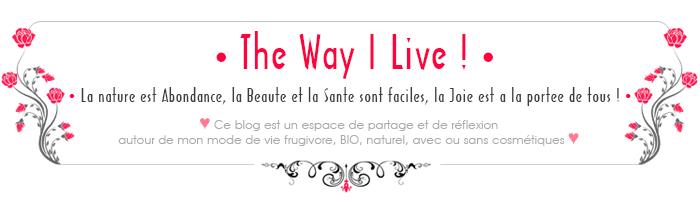 The Way I Live !