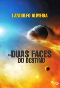 As Duas Faces do Destino [Landulfo Almeida]