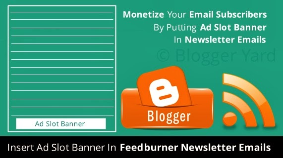 How To Insert Ad Slot Banner In Feedburner Emails With Blogger