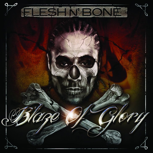 Flesh-N-Bone-Blaze_Of_Glory-2011