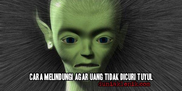 Cara Melindungi Uang Agar Tidak Dicuri Tuyul duniaklenik.com