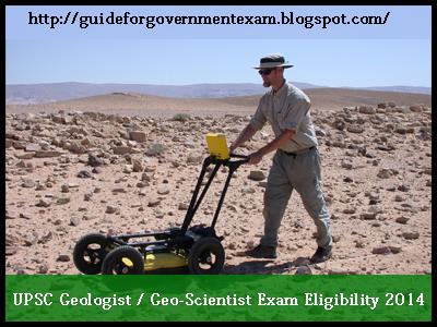 UPSC Geologist / Geo-Scientist Exam Eligibility 2014