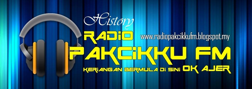 HISTORY RADIO PAKCIKKU FM