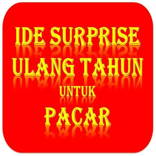 Ide Surprise Ulang Tahun Untuk Pacar ~ Info Ultah