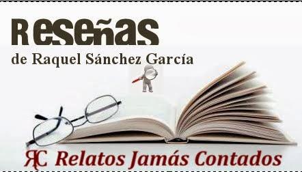 Reseñas de obras de otros escritores realizadas por Raquel Sánchez García
