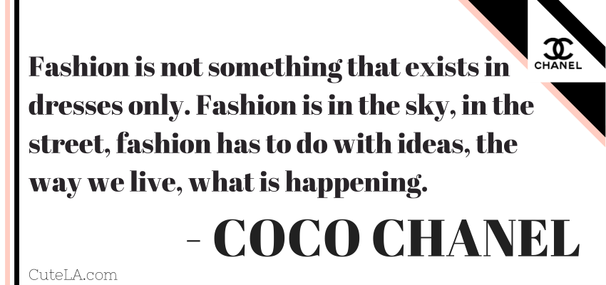 Coco Chanel Quote Fashion is in the sky via Cute LA