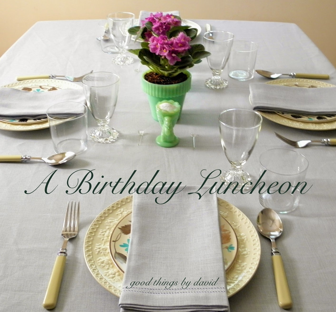 Good Things By David: A Birthday Luncheon