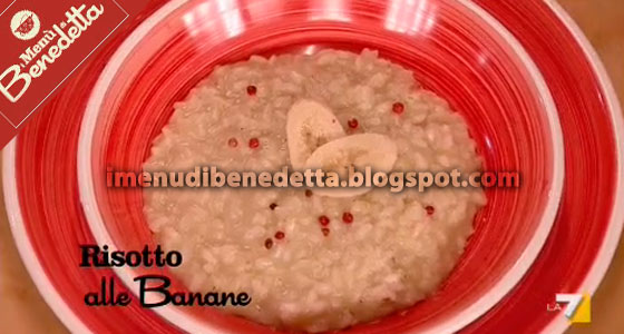 Risotto alle Banane di Benedetta Parodi