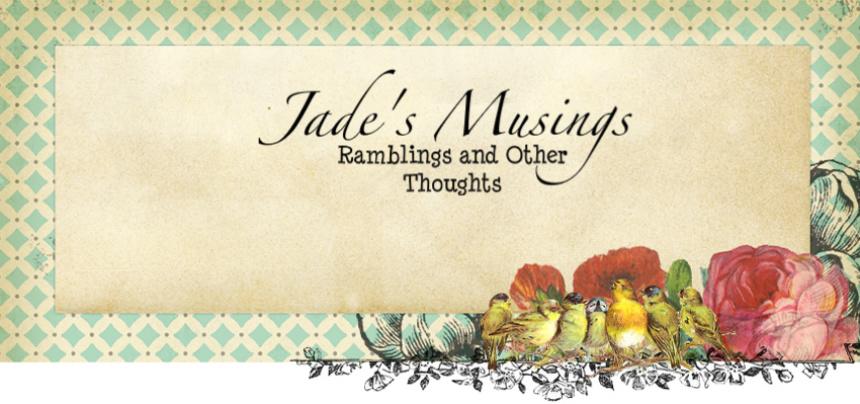 Jade's Musings