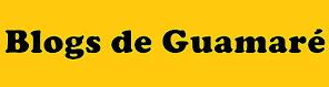 BLOGS DE GUAMARÉ