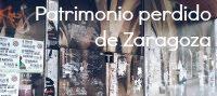 Patrimonio perdido de Zaragoza.