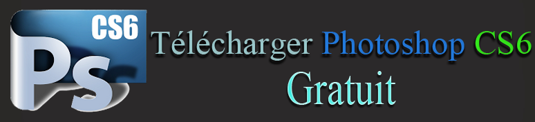 Télécharger Photoshop CS6 Gratuit