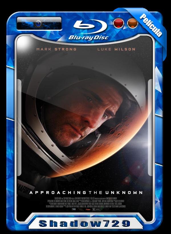 Approaching The Unknown (2016) | Hacia Lo Desconocido 720p