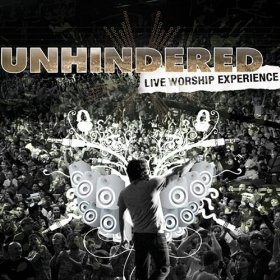Unhindered - Live Worship Experience 2008