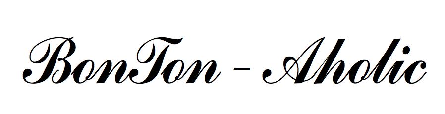 BonTon-aholic