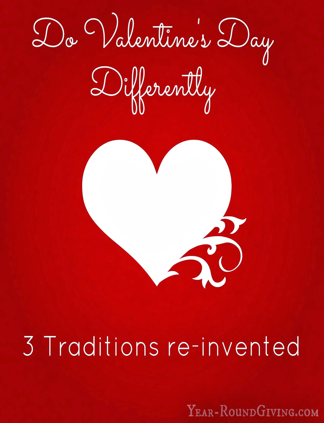 Do Valentine's Day Differently. 3 Tradtions Re-Invented