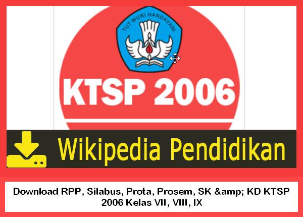 Download Rpp Silabus Prota Prosem Sk Kd Ktsp 2006 Kelas Vii Viii Ix Wikipedia Pendidikan