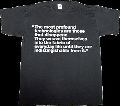 technology internet brilliant sentence t-shirt ephemeral-t-shirts