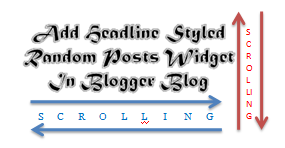 Headline News Styled Scrolling Random Posts Widget For Blogger Blog