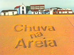 ... da Novela Chuva na Areia