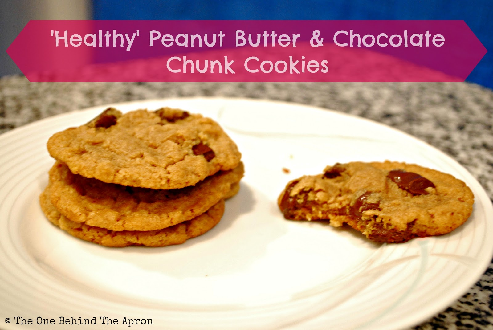 The One Behind The Apron: 'Healthy' Peanut Butter and Chocolate Chunk...